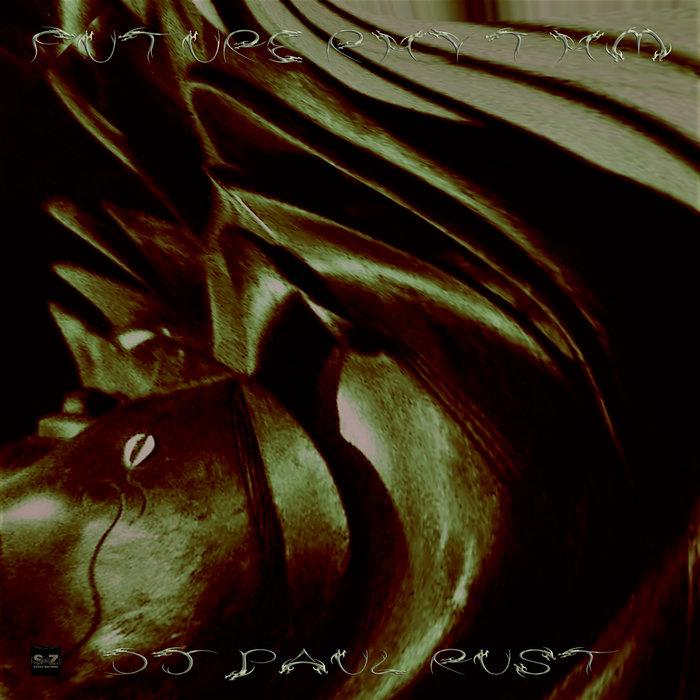 DJ PAUL RUST - Future Rhythm