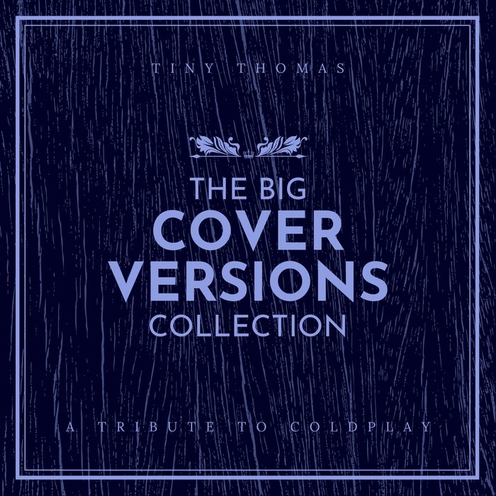 TINY THOMAS - The Big Cover Versions Collection (A Tribute To Coldplay)