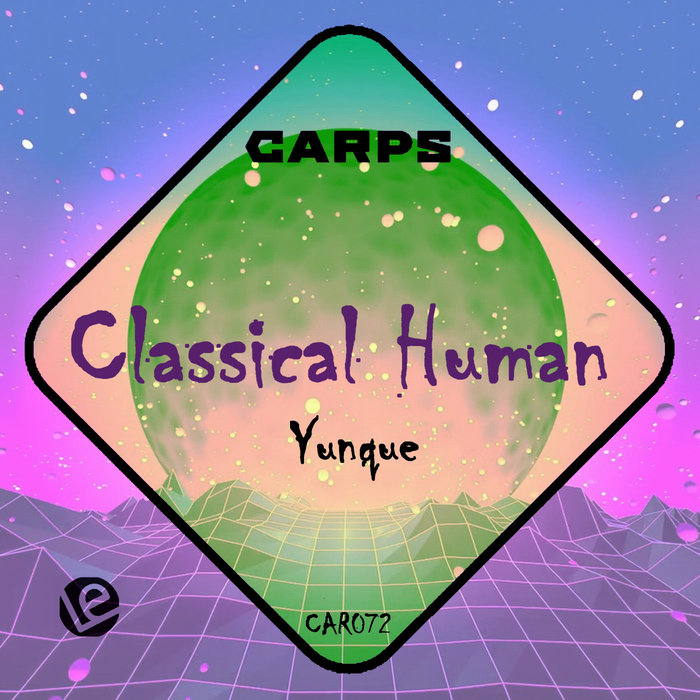 CLASSICAL HUMAN - Yunque