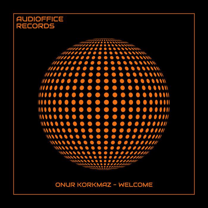 ONUR KORKMAZ - Welcome