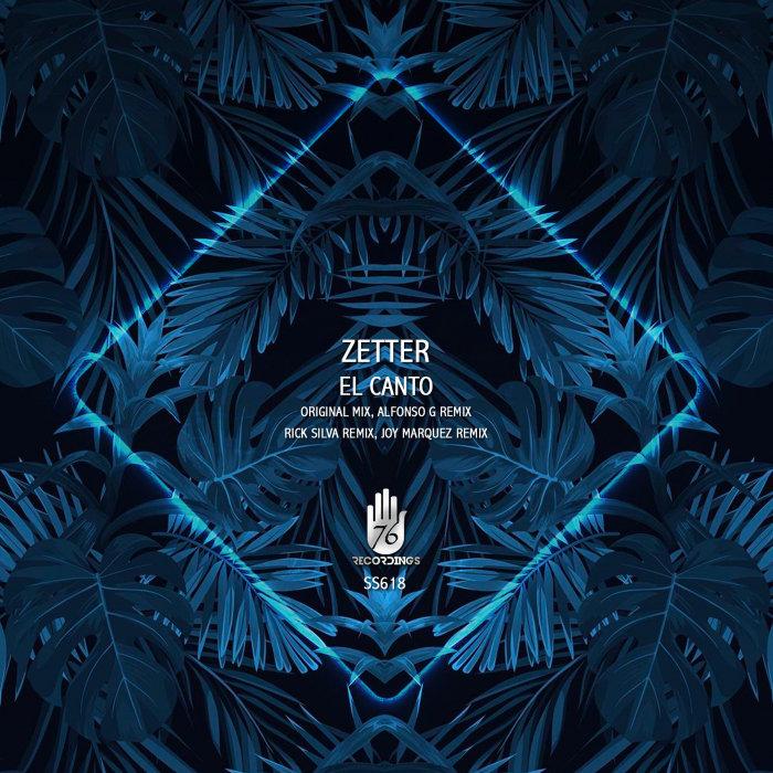 Zetter – El Canto [76 Recordings]