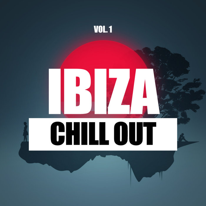 CHILL OUT - Ibiza Chill Out Vol 1