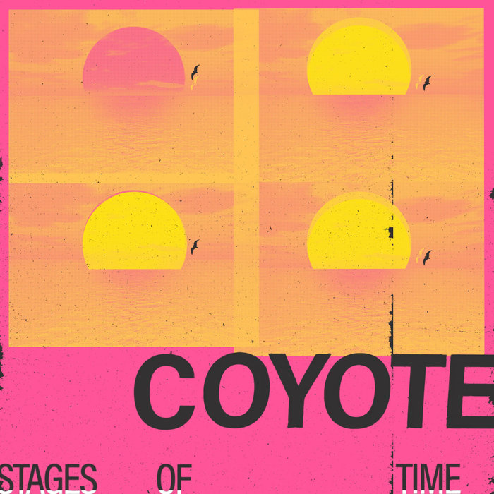 COYOTE - Stages Of Time