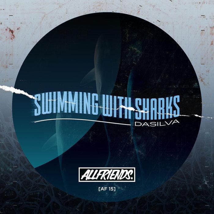 DASILVA - Swimmin With Sharks