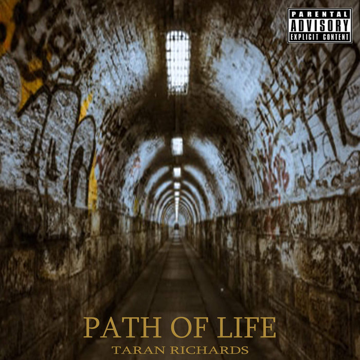 TARAN RICHARDS - Path Of Life (Explicit)