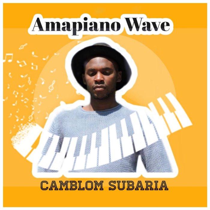 CAMBLOM SUBARIA - Amapiano Wave
