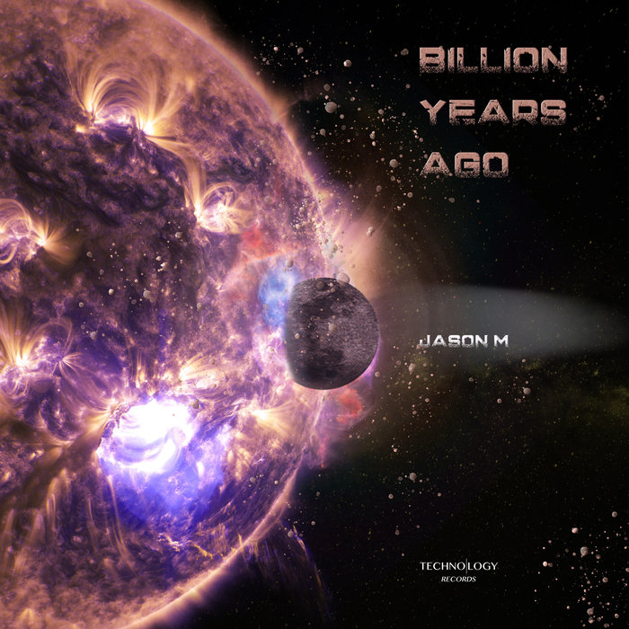 JASON M - Billion Years Ago