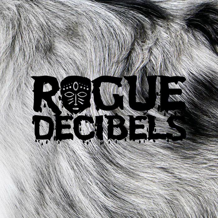 Rogue Decibels