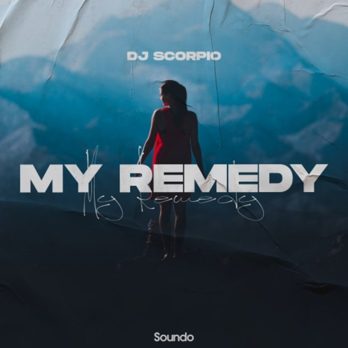 DJ SCORPIO - My Remedy
