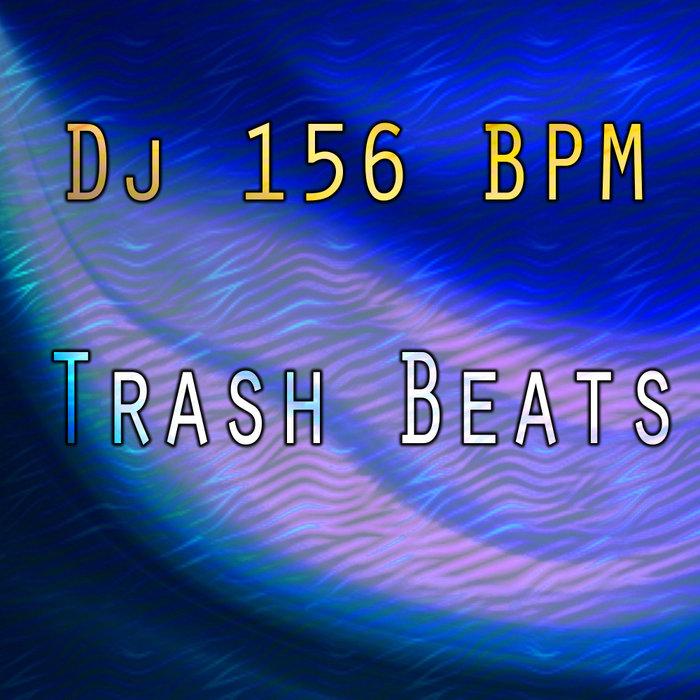 DJ 156 BPM - Trash Beats