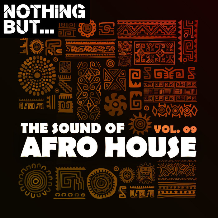 VARIOUS - Nothing But... The Sound Of Afro House Vol 09