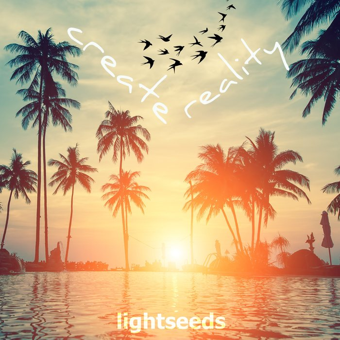 LIGHTSEEDS feat SAINT OF SIN & PETER RIES - Create Reality