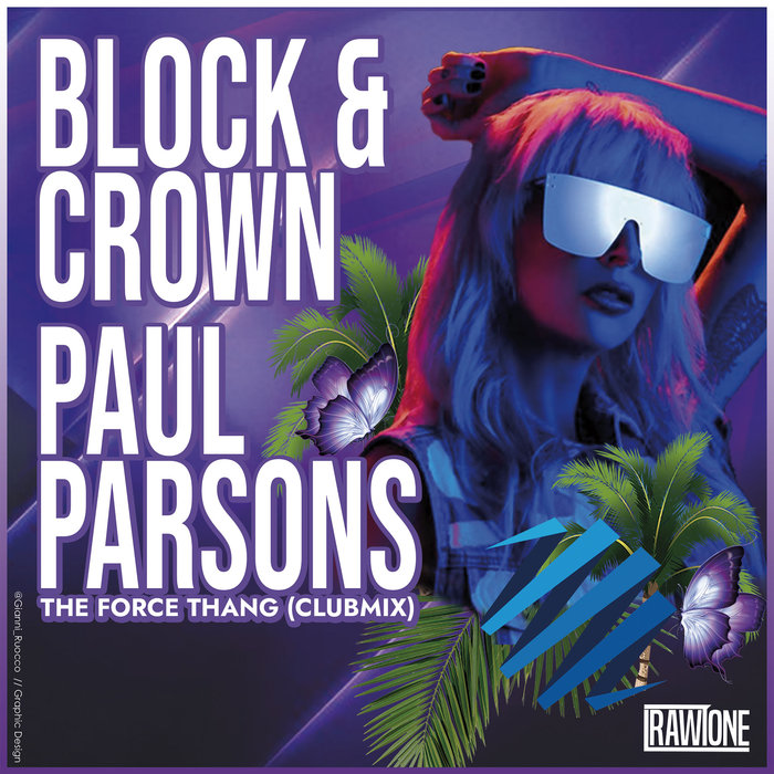 BLOCK & CROWN/PAUL PARSONS - The Force Thang (Club Mix)