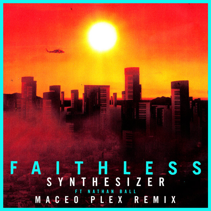 FAITHLESS feat NATHAN BALL - Synthesizer (Maceo Plex Remix) (Extended Mix)