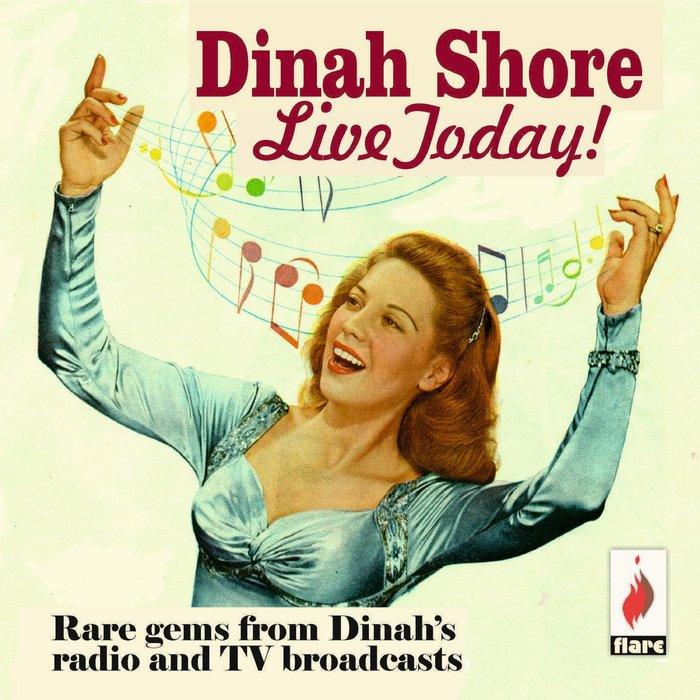DINAH SHORE - Live Today! Rare Gems From Dinah's Radio & TV Broadcasts