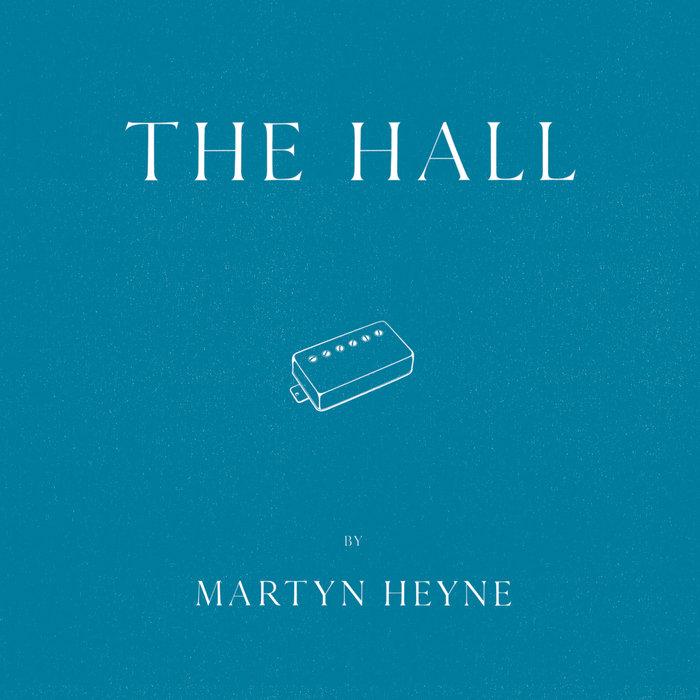 MARTYN HEYNE - The Hall