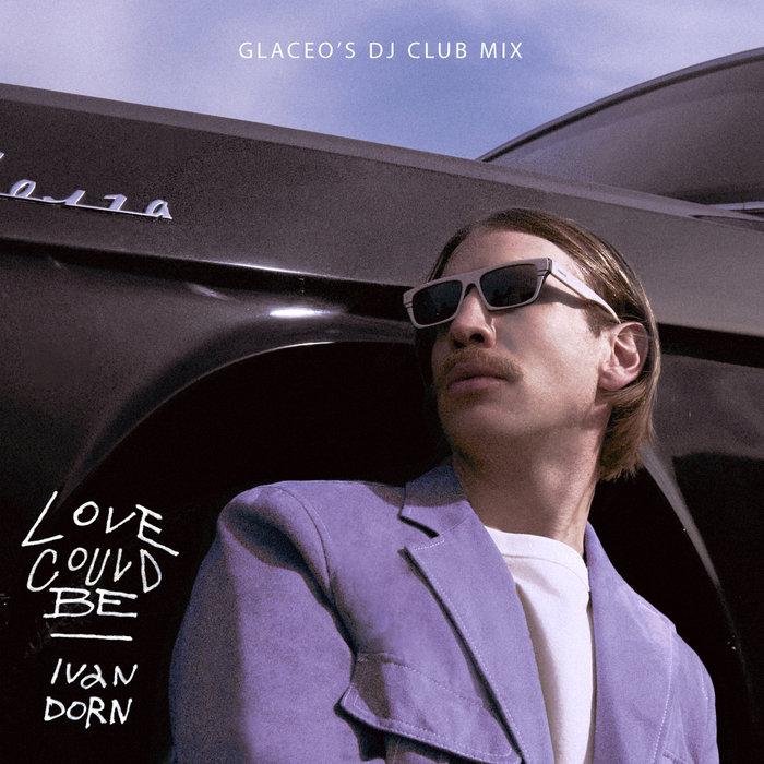 IVAN DORN - Love Could Be