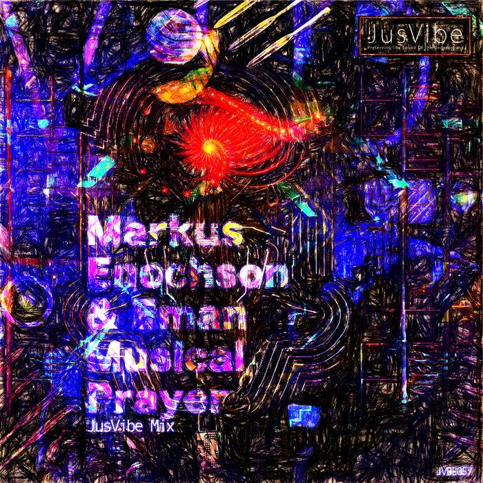 Markus Enochson & Eman – Musical Prayer (Asyigo JusVibe Mix) [JusVibe]