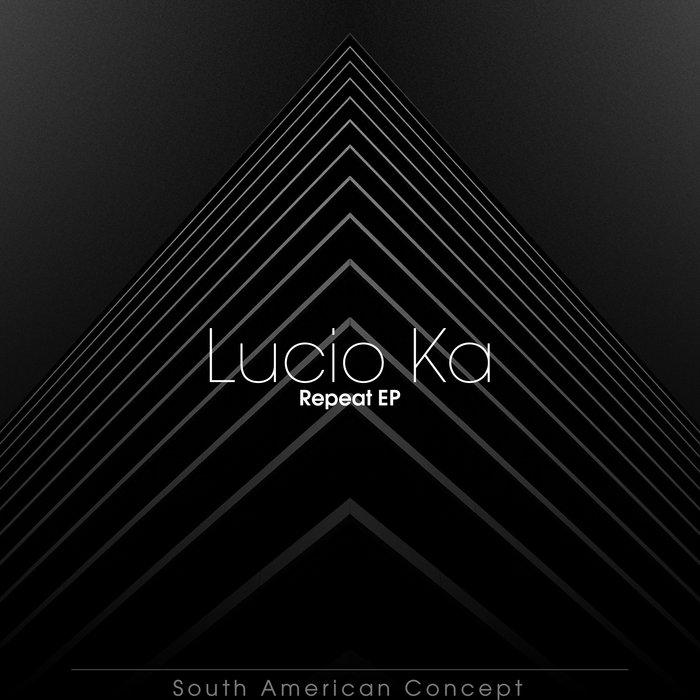 LUCIO KA - Repeat EP