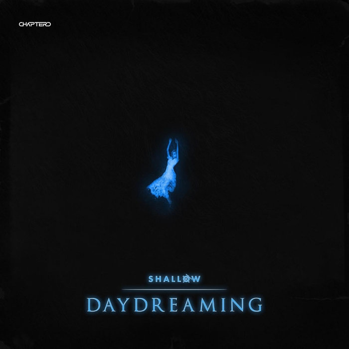 SHALLOW - Daydreaming