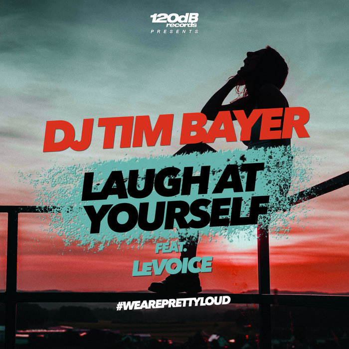 DJ TIM BAYER feat LEVOICE - Laugh At Yourself