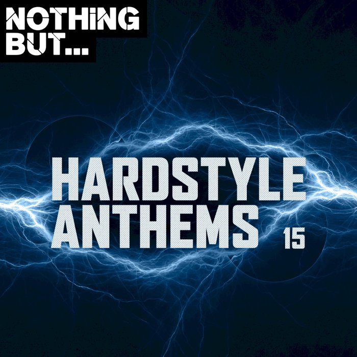 VARIOUS - Nothing But... Hardstyle Anthems Vol 15