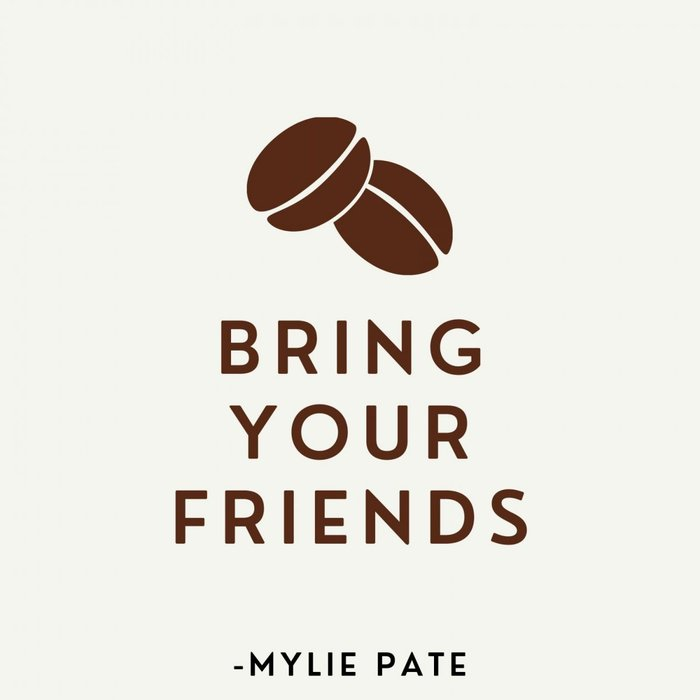 MYLIE PATE - Bring Your Friends