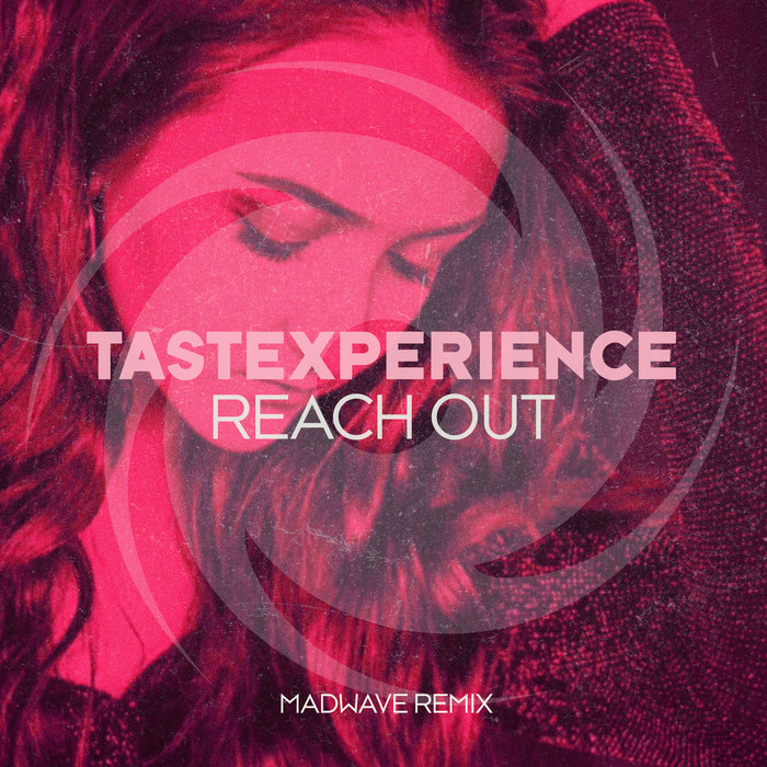 TASTEXPERIENCE feat SARA LONES - Reach Out (Madwave Extended Remix)