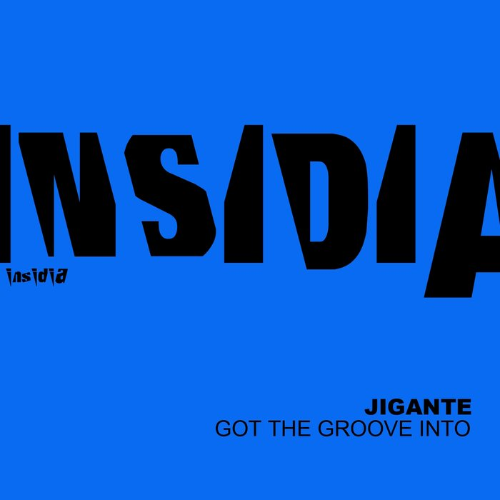 JIGANTE - Got The Groove Into