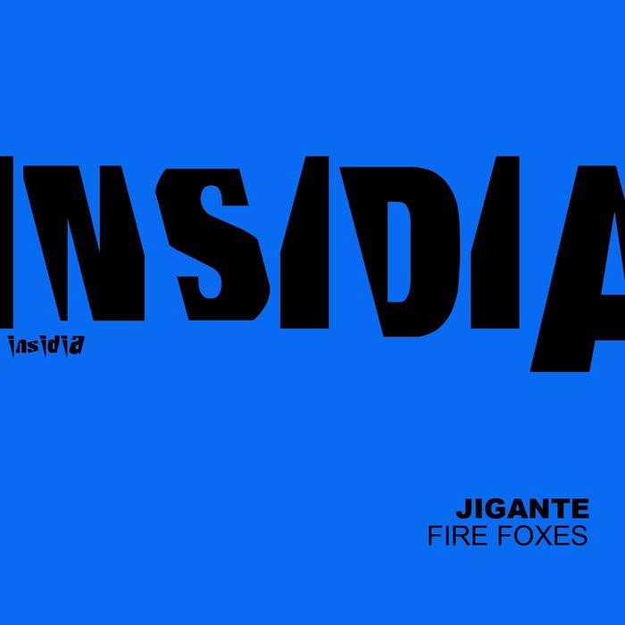 JIGANTE - Fire Foxes