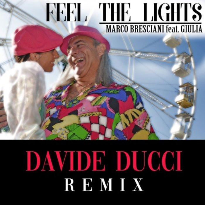 MARCO BRESCIANI feat GIULIA - Feel The Lights (Davide Ducci Remix)