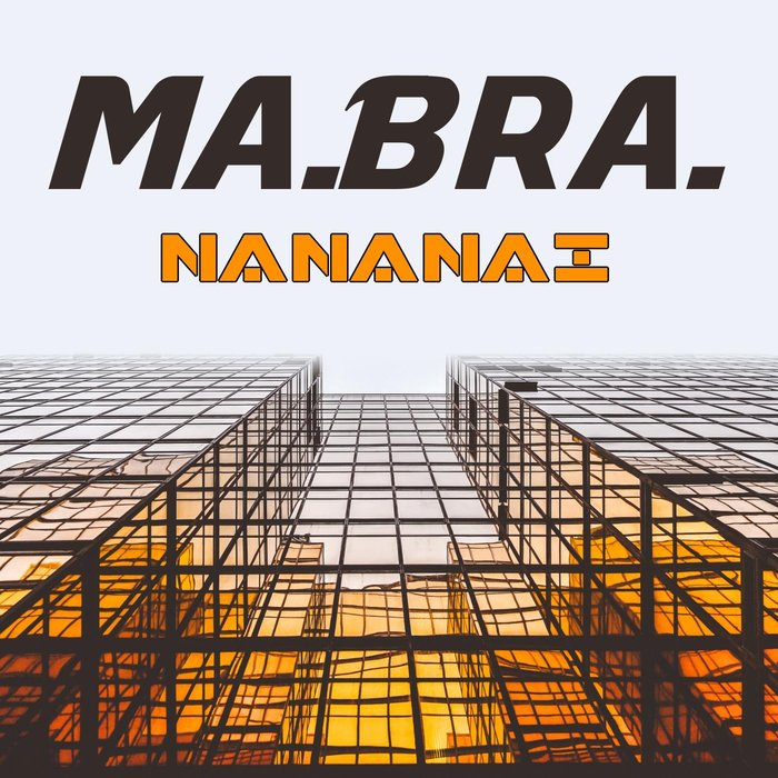 MA BRA - Nananai
