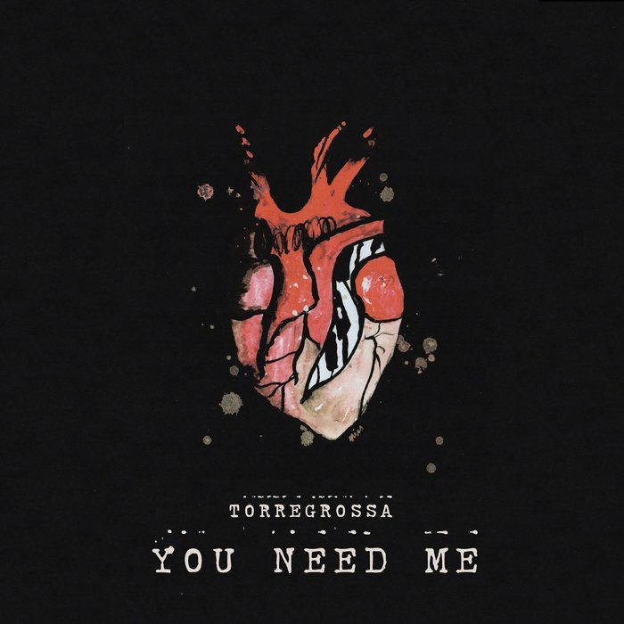 TORREGROSSA - You Need Me