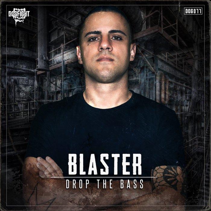 BLASTER - Drop The Bass