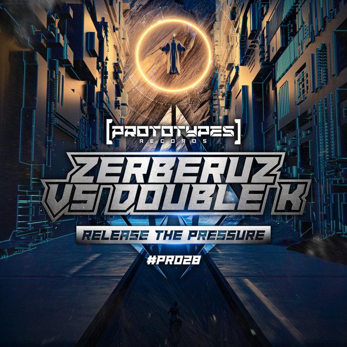 ZERBERUZ/DOUBLE K - Release The Pressure