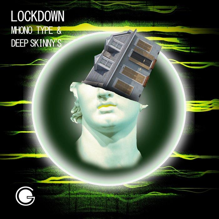 MHONO TYPE/DEEP SKINNY'S - Lockdown