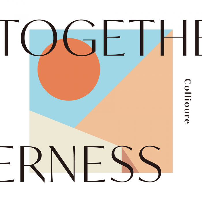 COLLIOURE - Togetherness