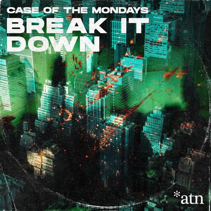 CASE OF THE MONDAYS - Break It Down