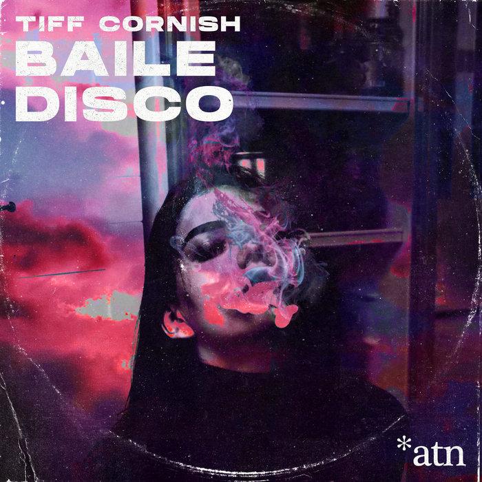 TIFF CORNISH - Baile Disco (Remixes)