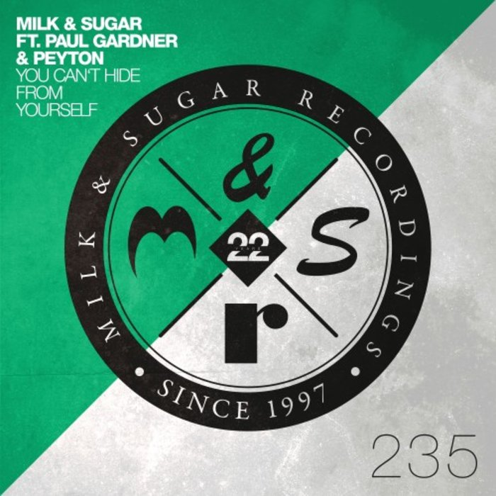 MILK & SUGAR feat PAUL GARDNER & PEYTON - You Can't Hide From Yourself