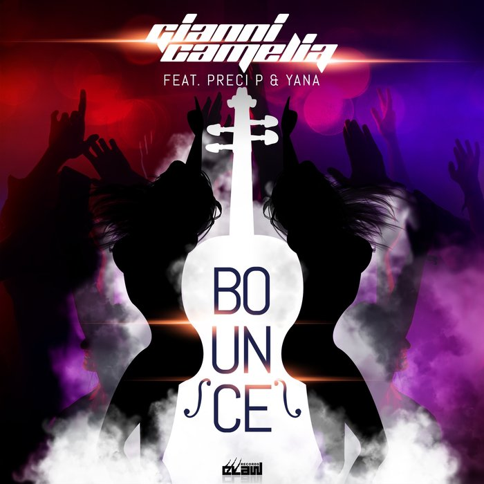 GIANNI CAMELIA feat PRECI P/YANA - Bounce (Extended Mix)