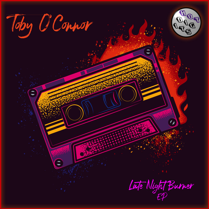 TOBY O'CONNOR - Late Night Burner EP