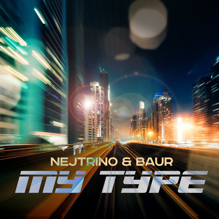 NEJTRINO/BAUR - My Type