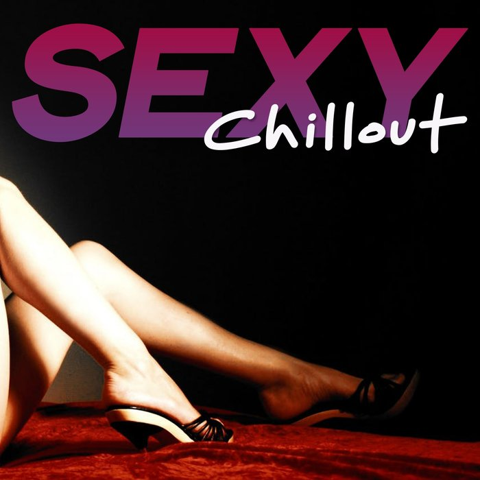 VARIOUS - Sexy Chillout (Selection Erotic Sensation Chillout Music)