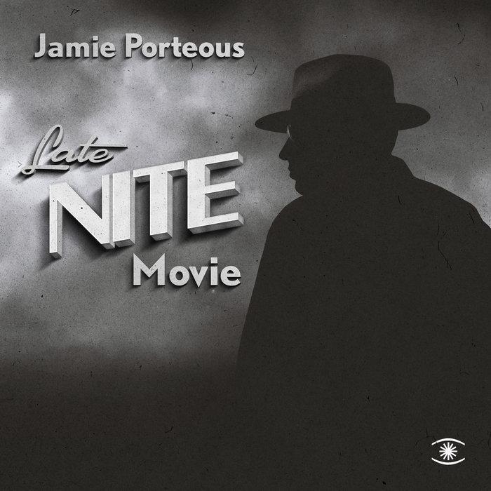 JAMIE PORTEOUS - Late Nite Movie