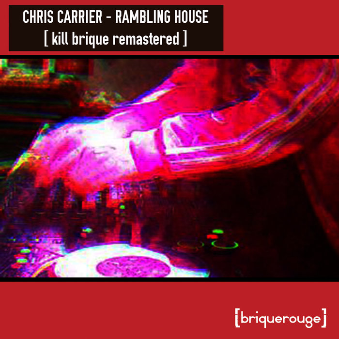 CHRIS CARRIER - Rambling House (Remastered Edition)