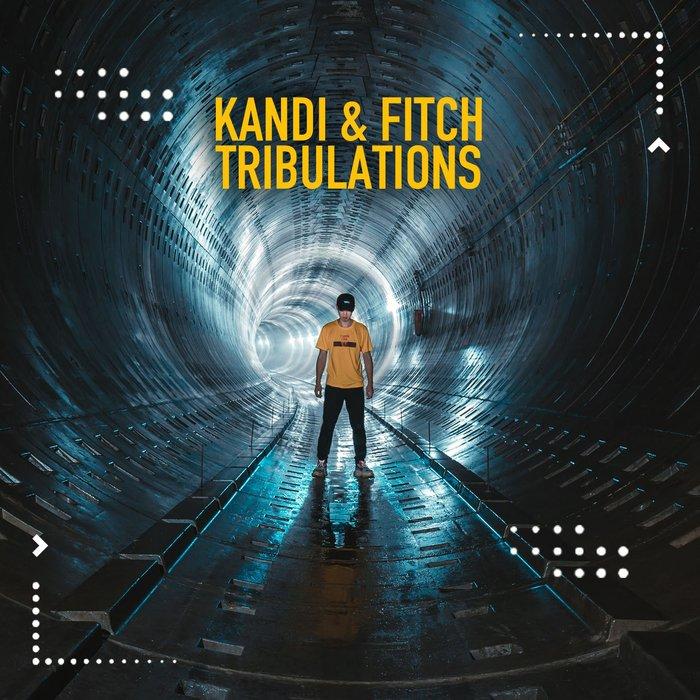 KANDI & FITCH - Tribulations