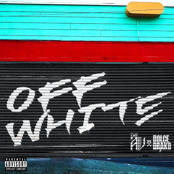 28AV feat DOLCE DRAKO - OFF WHITE (Explicit)