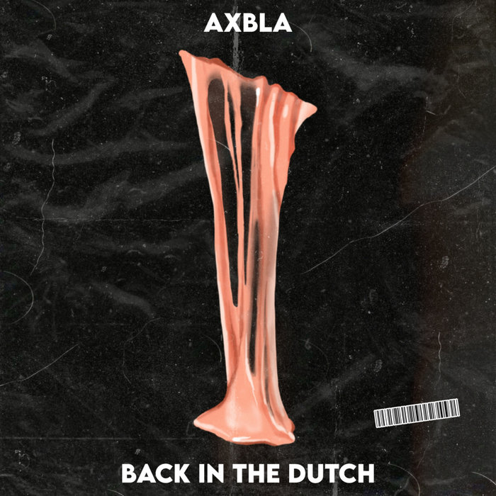 AXBLA - Back In The Dutch