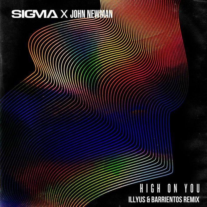 SIGMA/JOHN NEWMAN - High On You (Illyus & Barrientos Extended Mix)